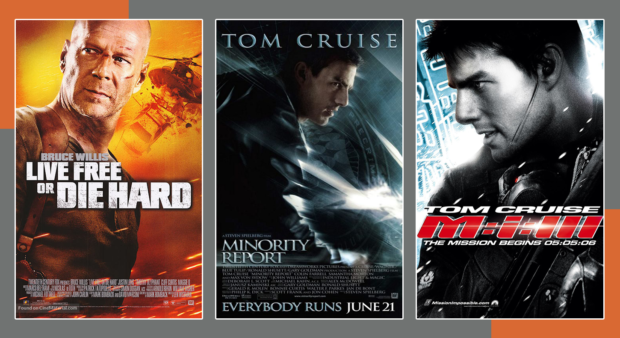 Live Free or Die Hard, Minority Report, Mission Impossible 3